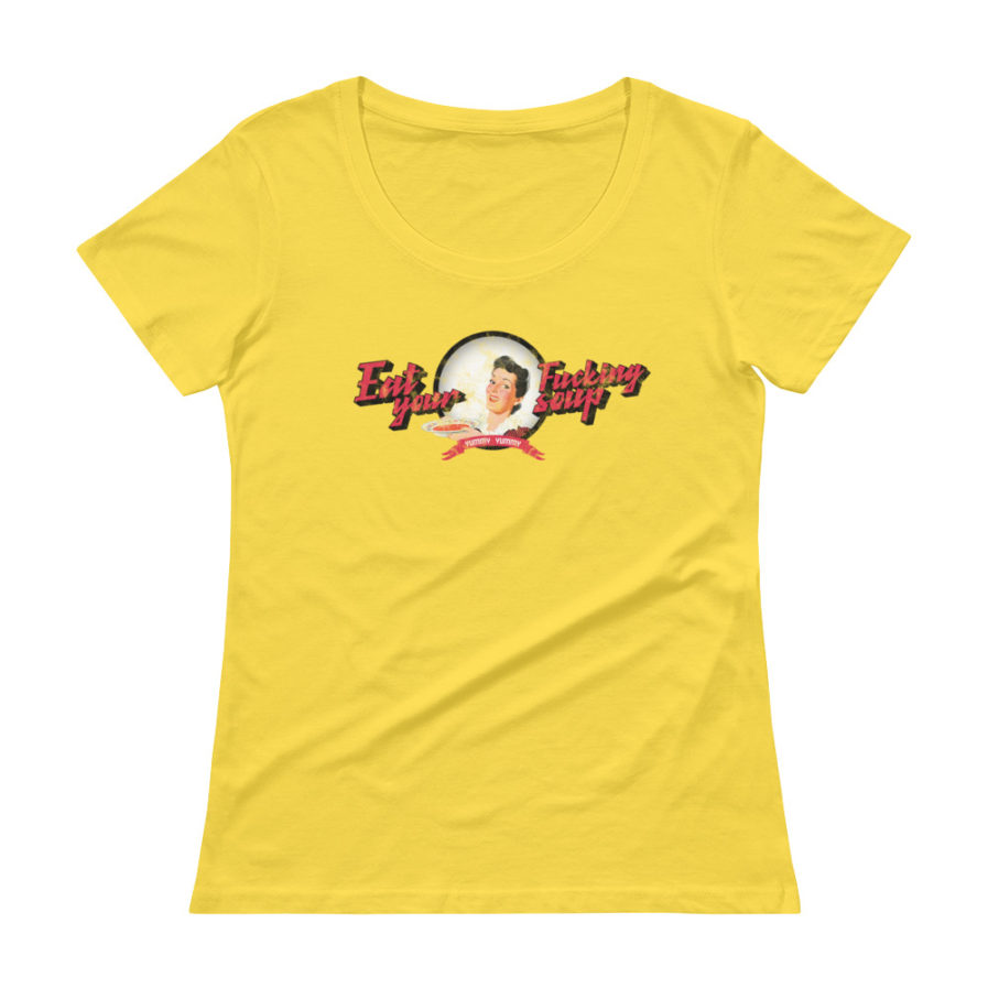 Eat Your Fucking Soup T-shirt, Yummy Yummy, scoopneck woman tee in yellow color.