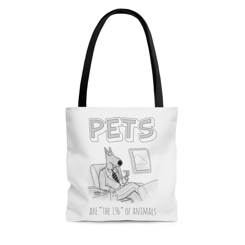 "Pets Are ""The 1%"" Of Animals tote bag"
